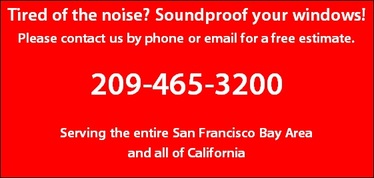 Free Estimate for soundproof windows 209-465-3200