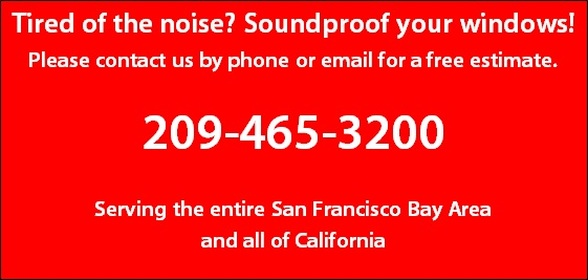 Click or call 209-465-3200 for soundproof windows